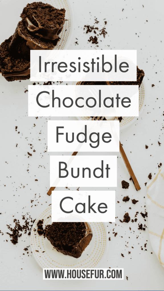 Irresistible Chocolate Fudge Bundt Cake