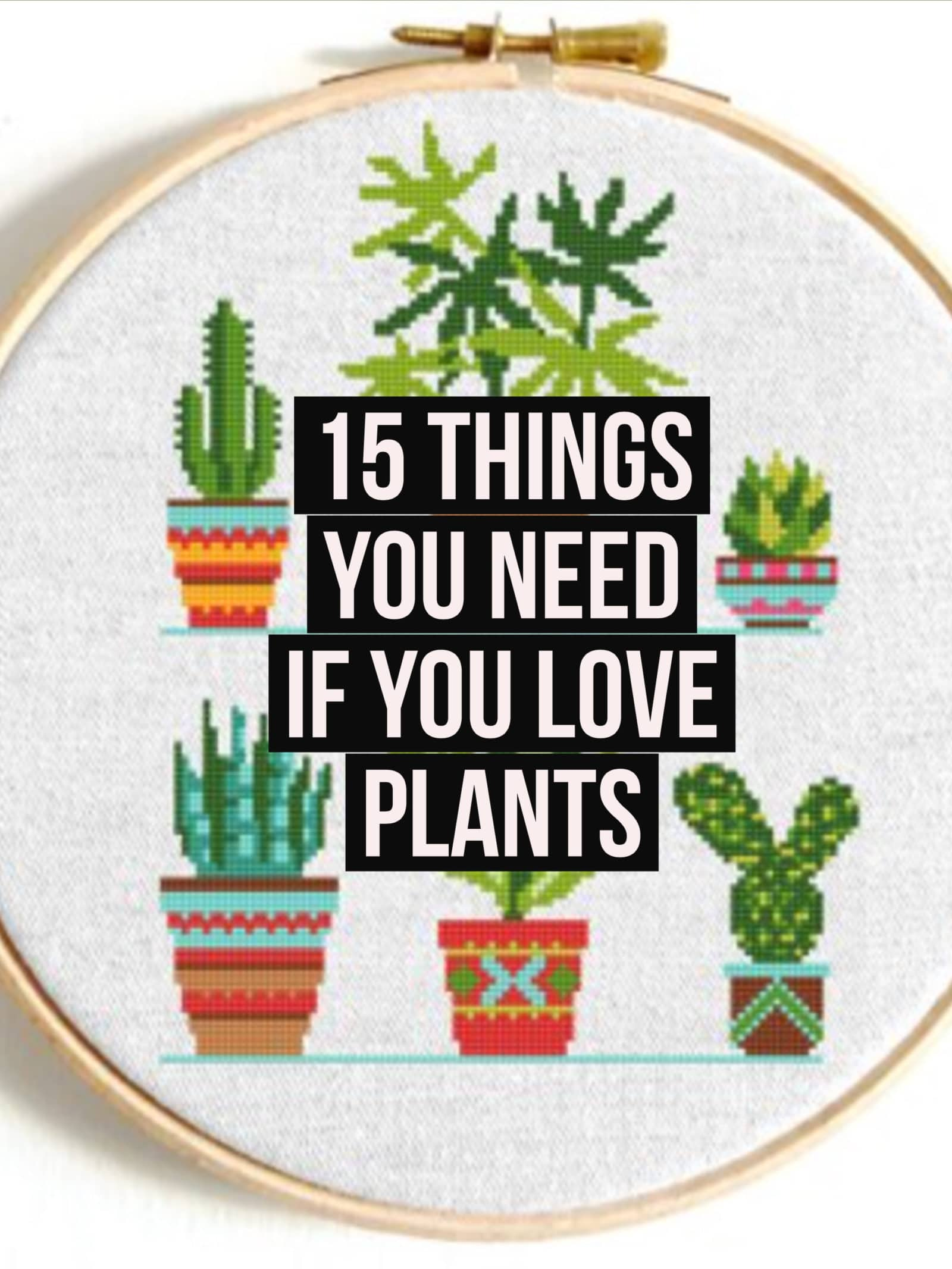 15 things you need if you love plants