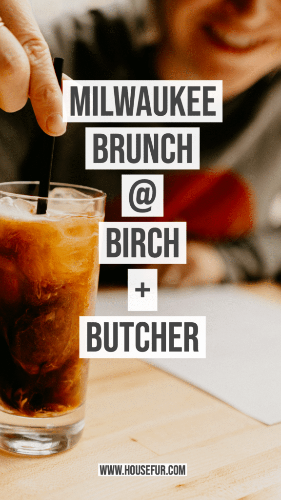 Milwaukee brunch at birch + butcher