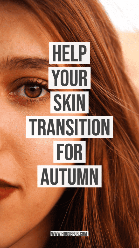 Help Your Skin Transition for Autumn