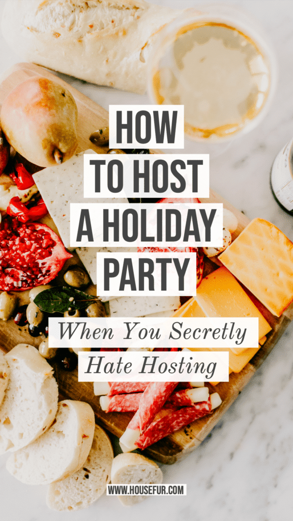 How to Host A Holiday Party When You Hate Hosting