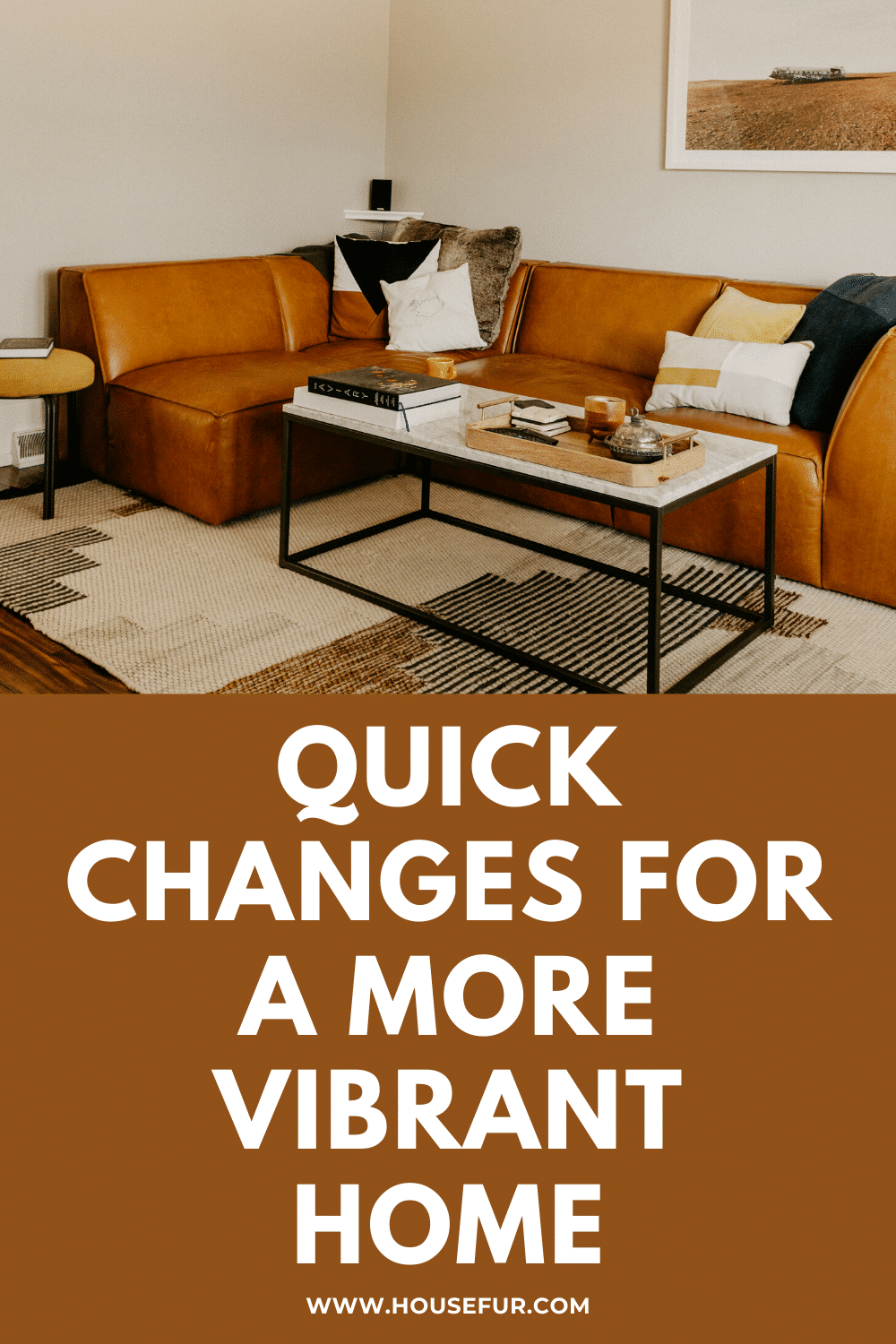 quick changes for a more vibrant home