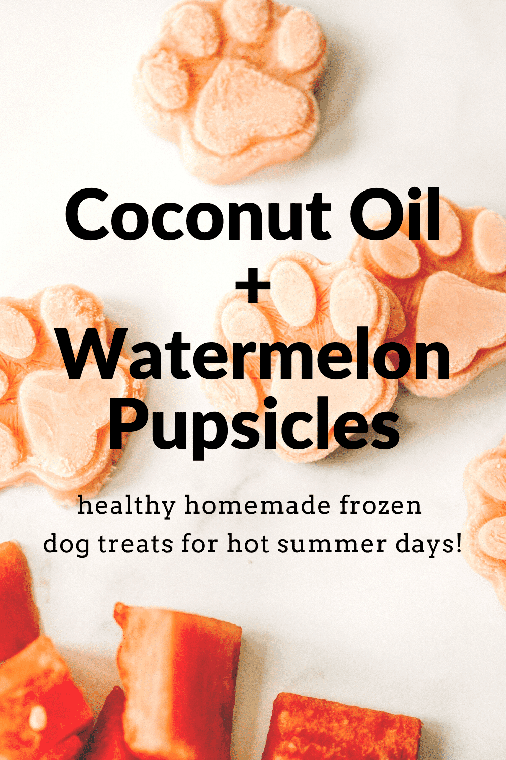 Coconut Oil Watermelon Pupsicles